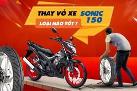 Thay vỏ xe Sonic 150 bao nhiêu tiền? Vỏ Dunlop cho Sonic dùng có tốt không?