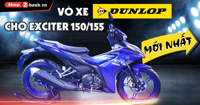 Tư vấn thay vỏ xe Exciter 155 loại nào tốt? Giá vỏ Dunlop cho Exciter 155 bao nhiêu?